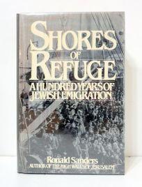 Shores of Refuge: A Hundred Years of Jewish Emigration