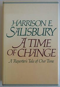 A Time of Change: A Reporters Tale of Our Time