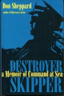 Destroyer Skipper: A Memoir of Command at Sea