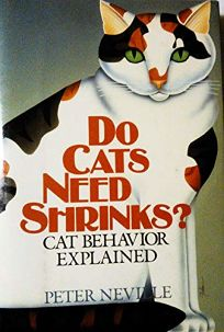Do Cats Need Shrinks?: Cat Behavior Explained