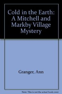 Cold in the Earth: A Mitchell AMD Markby Village Mystery