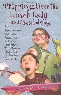 TRIPPING OVER THE LUNCH LADY: And Other School Stories
