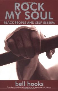 ROCK MY SOUL: Black People and Self-Esteem