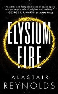 Fiction Book Review: Elysium Fire by Alastair Reynolds