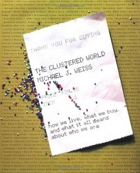 The Clustered World: How We Live