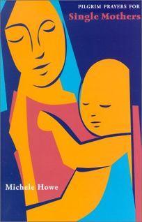 Pilgrim Prayers for Single Mothers