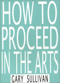 How to Proceed in the Arts