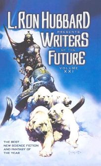 L. Ron Hubbard Presents Writers of the Future: Volume XXI
