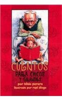 Cuentos Para Chicos y Grandes = Stories for Young and Old