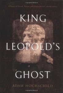 King Leopolds Ghost: A Story of Greed