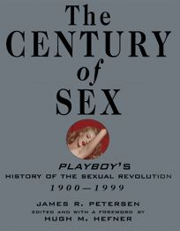 The Century of Sex: Playboys History of the Sexual Revolution