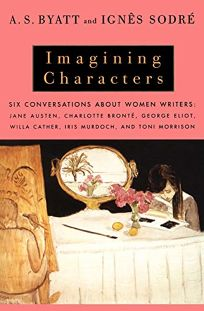 Imagining Characters: Six Conversations about Women Writers: Jane Austen