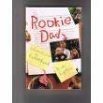 Rookie Dad: Adventures in Fatherhood