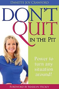 Don't Quit in the Pit: Power to Turn Any Situation Around