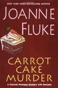Carrot Cake Murder: A Hannah Swenson Mystery with Recipes