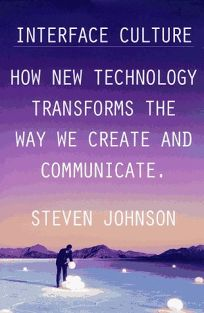 Interface Culture: How the Digital Medium--From Windows to the Web--Changes the Way We Write