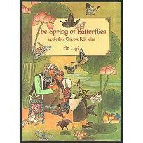 The Spring of Butterflies and Other Folktales of Chinas Minority Peoples