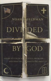 Divided by God: Americas Church-State Problem—and What We Should Do About It