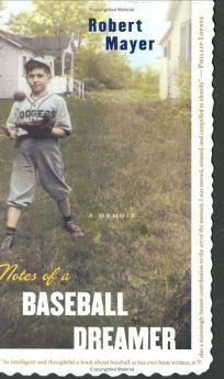 NOTES OF A BASEBALL DREAMER: A Memoir