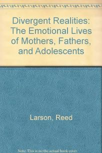 Divergent Realities: The Emotional Lives of Mothers