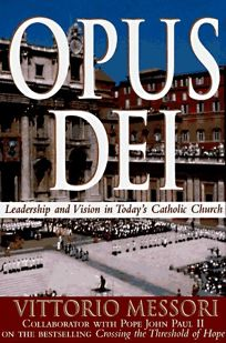 Opus Dei: Leadership and Vision in Todays Catholic Church