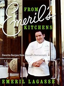 FROM EMERILS KITCHENS: Favorite Recipes from Emerils Restaurants