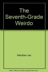 The Seventh-Grade Weirdo