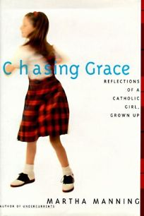 Chasing Grace: Reflections of a Catholic Girl