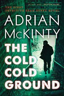 The Cold Cold Ground: A Detective Sean Duffy Novel The Troubles Trilogy