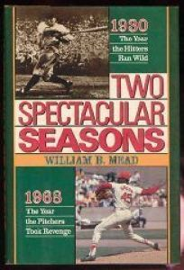 Two Spectacular Seasons: 1930--The Year the Hitters Ran Wild