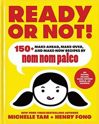 Ready or Not!: 150+ Make-Ahead