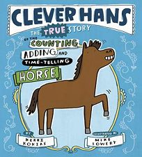 Clever Hans: The True Story of the Counting