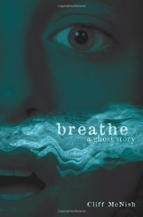 Breathe: A Ghost Story