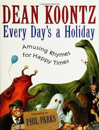 EVERY DAYS A HOLIDAY: Amusing Rhymes for Happy Times