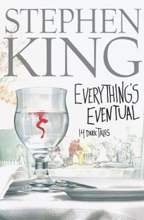 Everythings Eventual: 14 Dark Tales