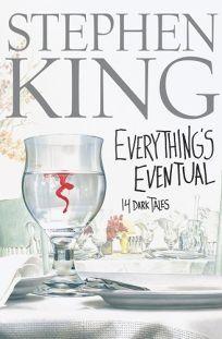 Everythings Eventual: 14 Dark Tales