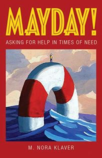Mayday!: Asking for Help in Times of Need