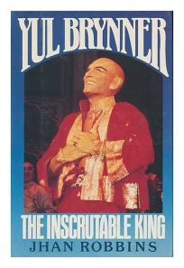 Yul Brynner: The Inscrutable King