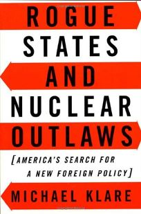Rogue States and Nuclear Outlaws: Americas Search for a New Foreign Policy