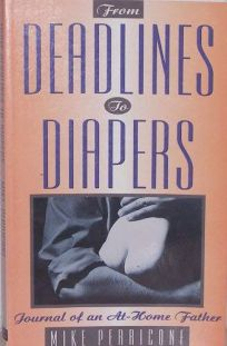 From Deadlines to Diapers: Journal of an At-Home Father