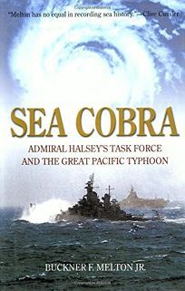 Sea Cobra: Admiral Halseys Task Force and the Great Pacific Typhoon