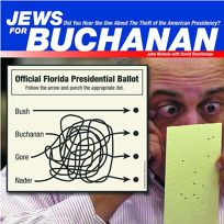 JEWS FOR BUCHANAN: Did You Hear the One About the Theft of the American Presidency?