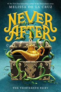 Never After: The Thirteenth Fairy The Chronicles of Never After #1