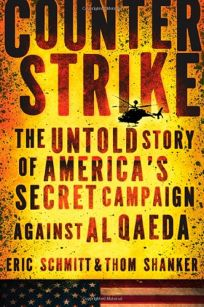 Counterstrike: The Untold Story of Americas Secret Campaign Against Al Qaeda