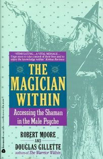 The Magician Within: Assessing the Shaman in the Male Psyche
