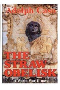 The Straw Obelisk: A World War II Novel