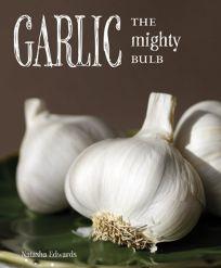 Garlic: The Mighty Bulb