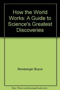 How the World Works: A Guide to Sciences Greatest Discoveries