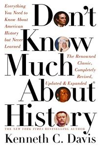 Dont Know Much about History: Everything You Need to Know about American History But Never Learned