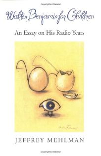 Walter Benjamin for Children: An Essay on His Radio Years
